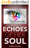 Echoes of Her Soul: A Reverse Harem Fantasy (Soul Tenders Book 2)