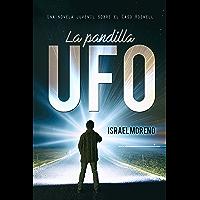 "LA PANDILLA UFO: Una aventura juvenil sobre el caso Ovni de Roswell (Trilogía ""La pandilla UFO"" nº 1)"