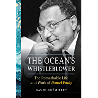 The Ocean's Whistleblower: The Remarkable Life and Work of Daniel Pauly