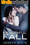 Beautiful Fall (Beautiful Rivers Book 2)