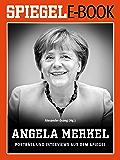 Angela Merkel - Porträts und Interviews aus dem SPIEGEL: Ein SPIEGEL E-Book