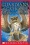 Guardians of Ga'Hoole: The Rise of a Legend (Guardians Of Ga'hoole)