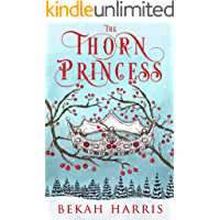 The Thorn Princess: Iron Crown Faerie Tales Book 1 (English Edition)