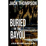 Buried in the Bayou (Raja Williams Mystery Thriller Series Book 8)