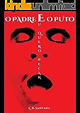 O Padre e o Puto: Livro 2 Fantasias Eróticas