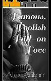 Famous, Foolish Full-on Love (Film Stars, Broken Hearts Book 2)