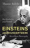 Einsteins Jahrhundertwerk: Die Geschichte einer Formel