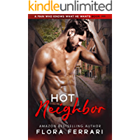 Hot Neighbor: An Instalove Possessive Age Gap Romance (A Man Who Knows What He Wants Book 199)
