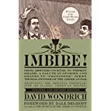 """Imbibe! Updated and Revised Edition: From Absinthe Cocktail to Whiskey Smash, a Salute in Stories and Drinks to """"Professor"""" J"""