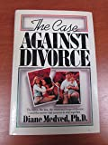 The Case against Divorce