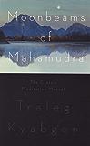 Moonbeams of Mahamudra: The Classic Meditation Manual
