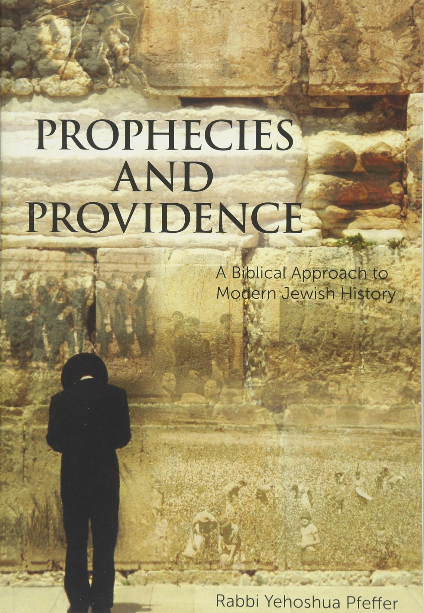 Prophecies and Providence: A Biblical Approach to Modern Jewish History ebook