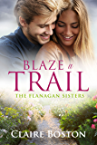 Blaze a Trail (The Flanagan Sisters Book 3)