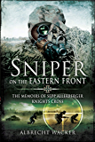 Sniper on the Eastern Front: The Memoirs of Sepp Allerberger, Knight's Cross (English Edition)