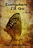 Everywhere I'd Go: (Willow's Journey Book 3)