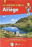 Les sentiers d'Emilie en Ariège : Volume 1