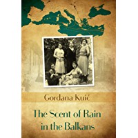The Scent of Rain in the Balkans (English Edition)
