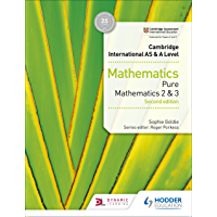 Cambridge International AS & A Level Mathematics Pure Mathematics 2 and 3 second edition (Cambridge International As/a) (English Edition)
