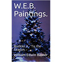 W.E.B. Paintings: Booklet 3 - 'Tis the Season. (Microsoft Paintings Series) (English Edition)