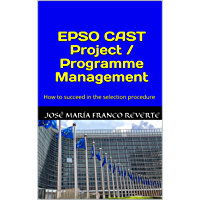 EPSO CAST Project / Programme Management: How to succeed in the selection procedure (English Edition)