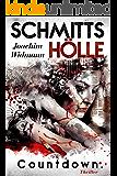 Schmitts Hölle - Countdown. (Ein Thriller mit Sibel Schmitt 3) (German Edition)