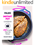 Paleo Instant Pot Cookbook: 250 Amazing Paleo Diet Recipes