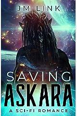 Saving Askara: A Sci-fi Romance Kindle Edition