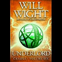 Underlord (Cradle Book 6) (English Edition)