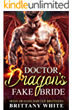 Doctor Dragon's Fake Bride (Irish Dragon Shifter Brothers Book 2)