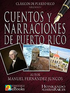 Cuentos y Narraciones de Puerto Rico (Clásicos de Puerto Rico nº 6) (Spanish