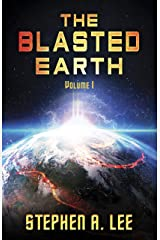 The Blasted Earth: Volume 1 Kindle Edition