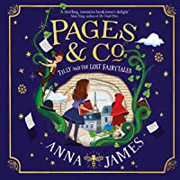 Pages & Co: Tilly and the Lost Fairytales: Pages & Co., Book 2