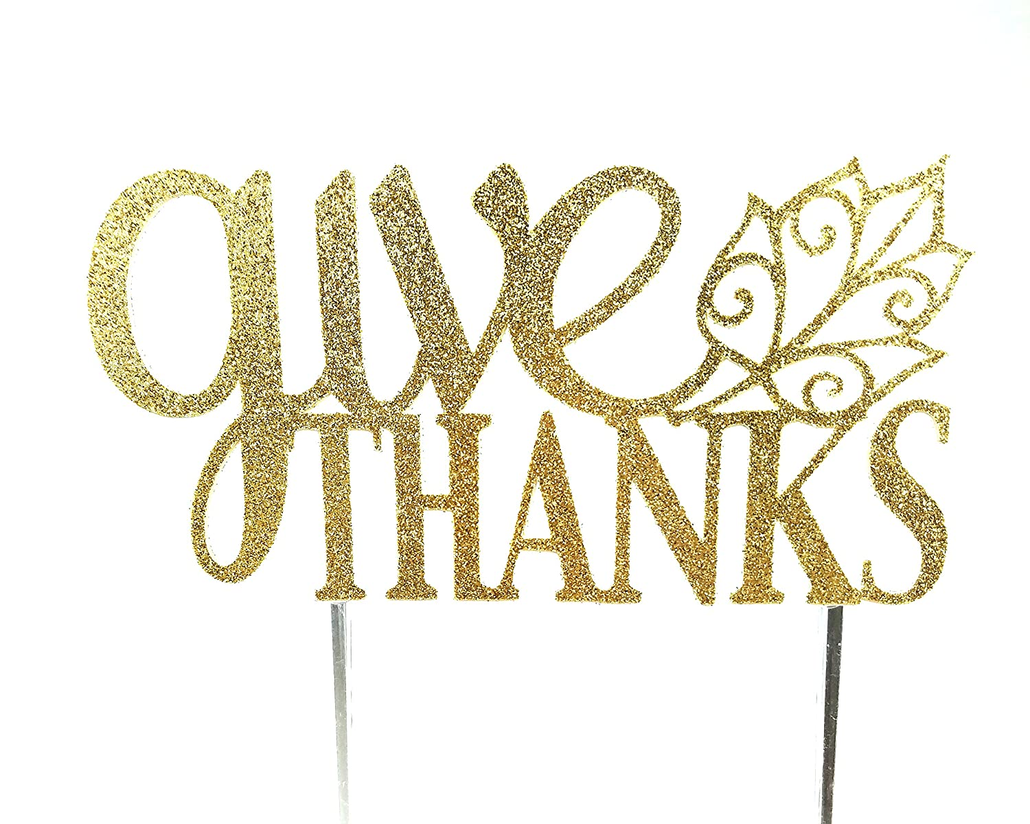 Made in USA with Double Sided Gold Glitter Stock CMS Design Studio give thanks Handmade Thanksgiving Cake Pie Topper Decoration