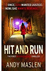 Hit and Run (The DI Stella Cole Thrillers Book 1) Kindle Edition