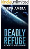 DEADLY REFUGE (THE ALORIAN WARS Book 2)
