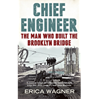 Chief Engineer: The Man Who Built the Brooklyn Bridge (English Edition)