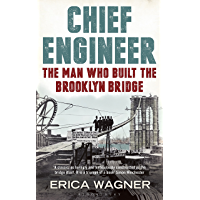 Chief Engineer: The Man Who Built the Brooklyn Bridge