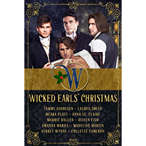 Wicked Earls' Christmas: Regency Romance (Wicked Earls' Club Book 1)