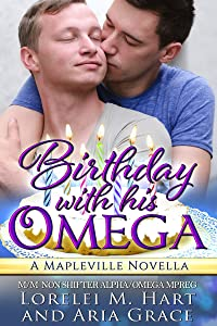 Birthday With His Omega (M/M Non Shifter Alpha/Omega MPreg) (Mapleville Omegas Book 7)
