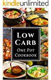 Low Carb One Pot Cookbook: Assortment of Delicious Low Carb Diet Recipes to be Made Simple in One Pot!