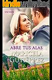 Abre Tus Alas (Spanish Edition)