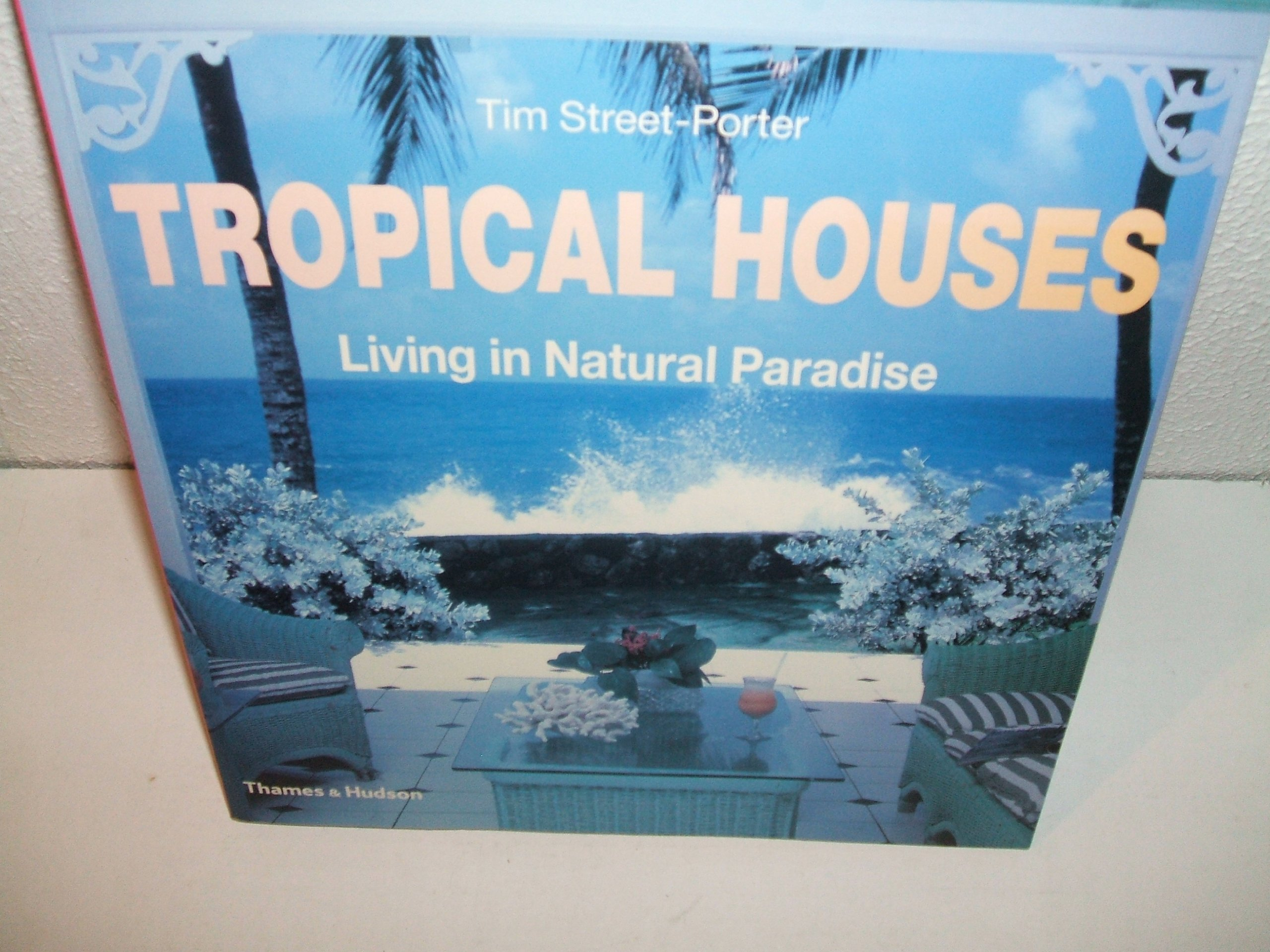 Download Tropical Houses : Living in Natural Paradise ebook