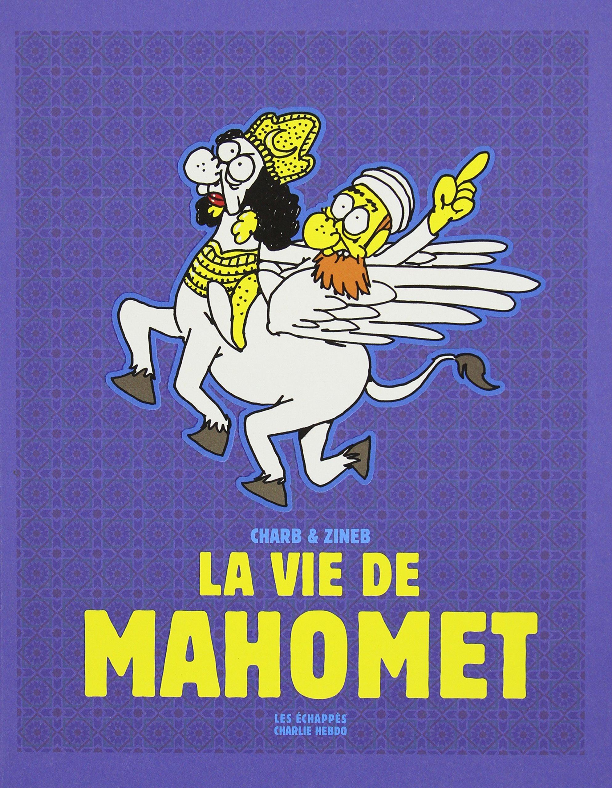 La Vie De Mahomet Hors Collection Bd French Edition Charb Zineb 9782357660649 Amazon Com Books