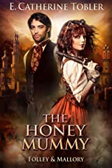 The Honey Mummy (Folley & Mallory Adventure Book 3) Kindle Edition