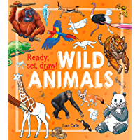 Ready, Set, Draw!: Wild Animals