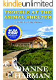 Trouble at the Animal Shelter: A Cedar Bay Cozy Mystery