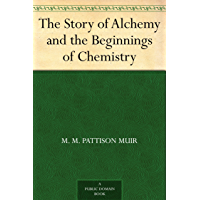 The Story of Alchemy and the Beginnings of Chemistry (English Edition)