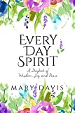 Every Day Spirit: A Daybook of Wisdom, Joy and Peace