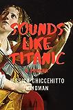 Sounds Like Titanic: A Memoir