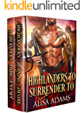 Highlanders To Surrender To: A Scottish Medieval Historical Romance